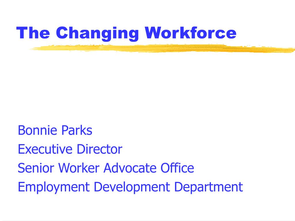 the changing workforce l.