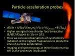particle acceleration probes