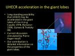 uhecr acceleration in the giant lobes
