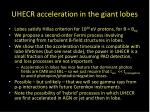 uhecr acceleration in the giant lobes19