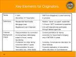 key elements for originators