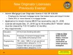 new originator licensees previously exempt