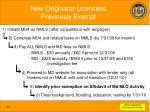 new originator licensees previously exempt33