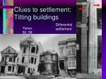 clues to settlement tilting buildings