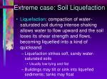 extreme case soil liquefaction