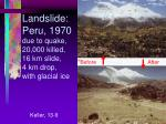 landslide peru 1970 due to quake 20 000 killed 16 km slide 4 km drop with glacial ice