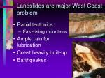 landslides are major west coast problem