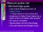 obscure quake risk