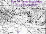 san fernando landslides 1971 in the dry season