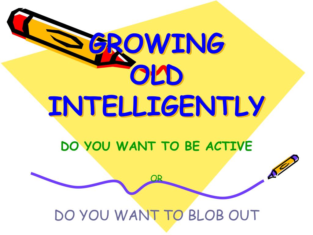 growing old intelligently l.