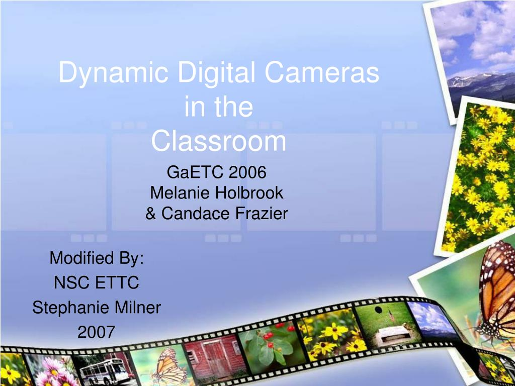 dynamic digital cameras in the classroom l.