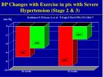 bp changes with exercise in pts with severe hypertension stage 2 3