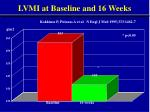 lvmi at baseline and 16 weeks