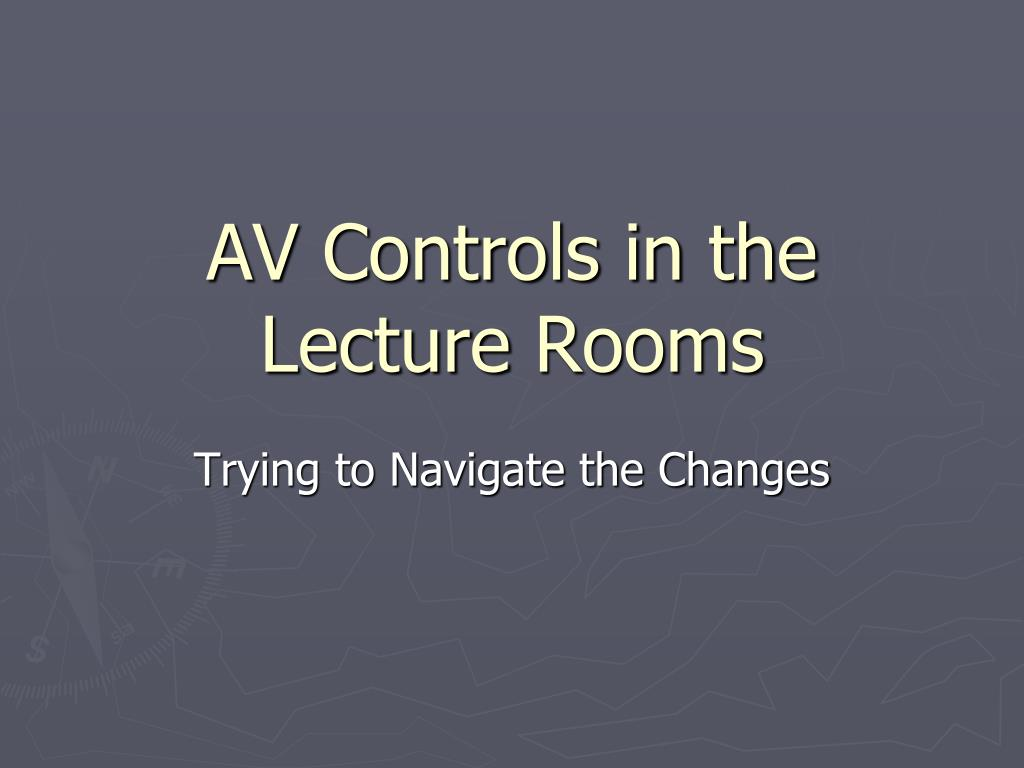 av controls in the lecture rooms l.