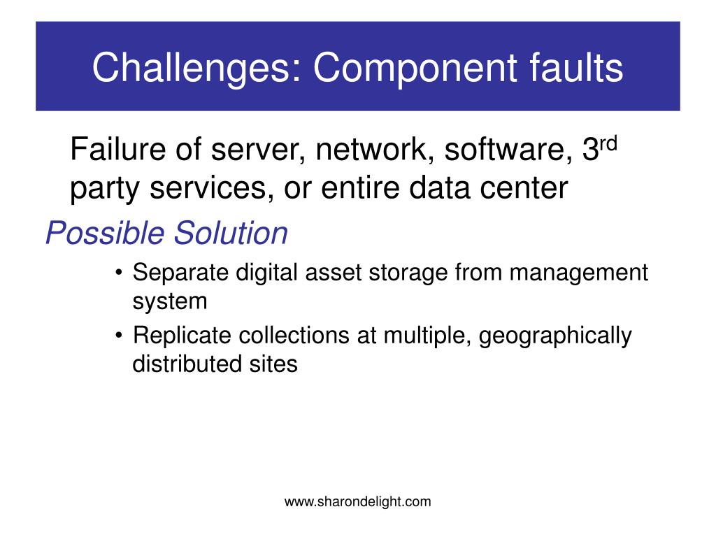 Challenges: Component faults