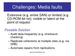 challenges media faults