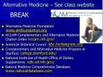 alternative medicine see class website