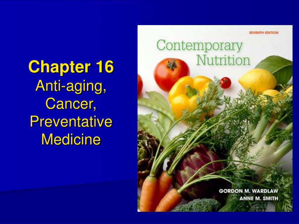 chapter 16 anti aging cancer preventative medicine l.
