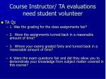 course instructor ta evaluations need student volunteer