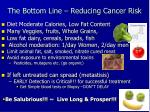 the bottom line reducing cancer risk