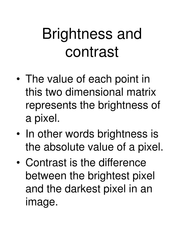 Brightness and contrast