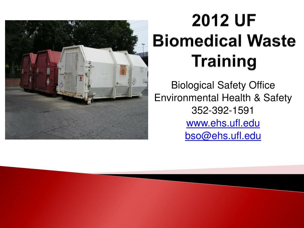 2012 uf biomedical waste training l.