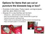 options for items that can cut or puncture the biowaste bag or box