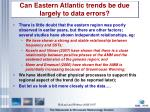 can eastern atlantic trends be due largely to data errors