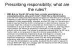 prescribing responsibility what are the rules