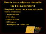 how is trace evidence viewed in the fbi laboratory11