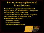 past vs future application of trace evidence24