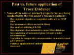 past vs future application of trace evidence25