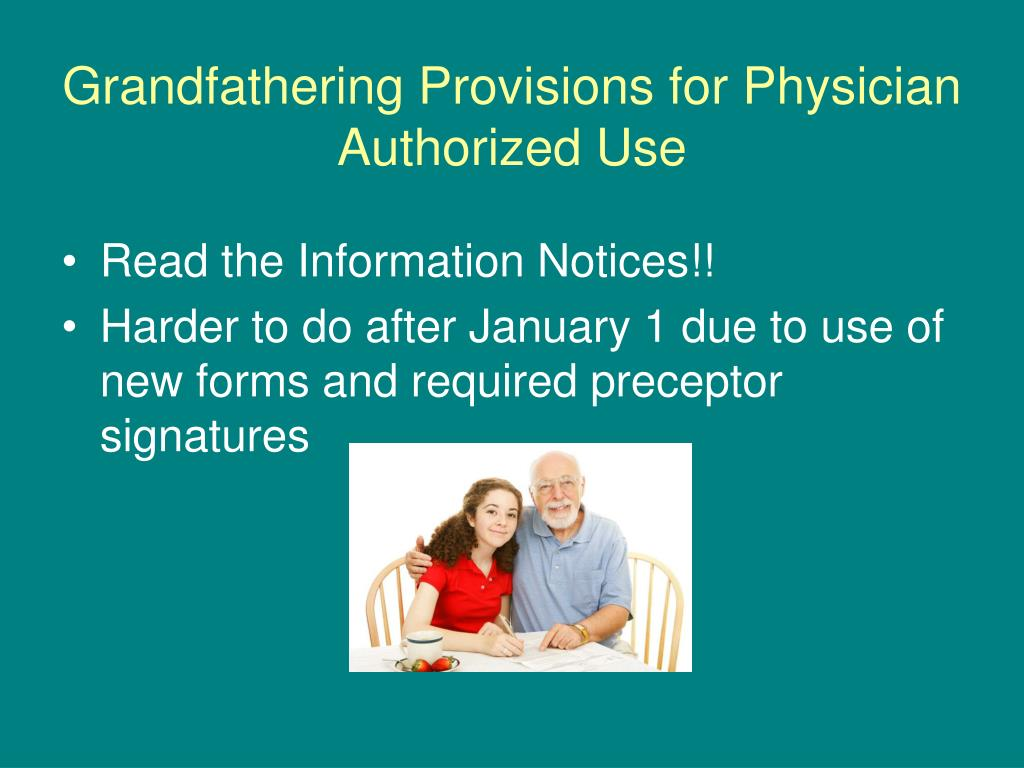Grandfathering Provisions for Physician Authorized Use