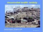 uncontrolled landfill landslip