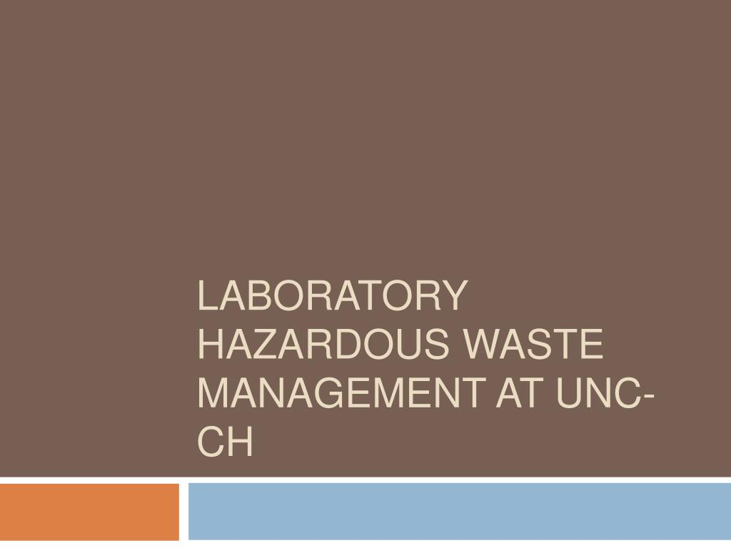 laboratory hazardous waste management at unc ch l.