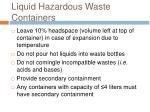 liquid hazardous waste containers