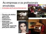 as empresas e os profissionais envolvidos13