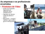 as empresas e os profissionais envolvidos9