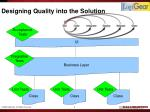 designing quality into the solution