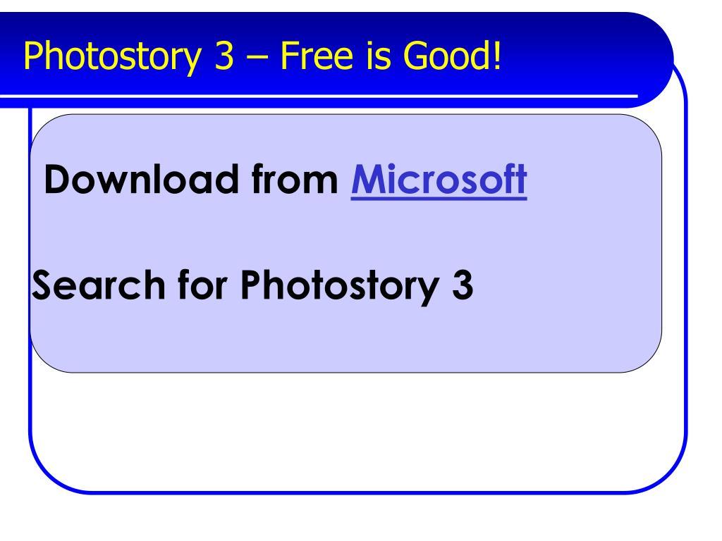 Photostory 3 – Free is Good!