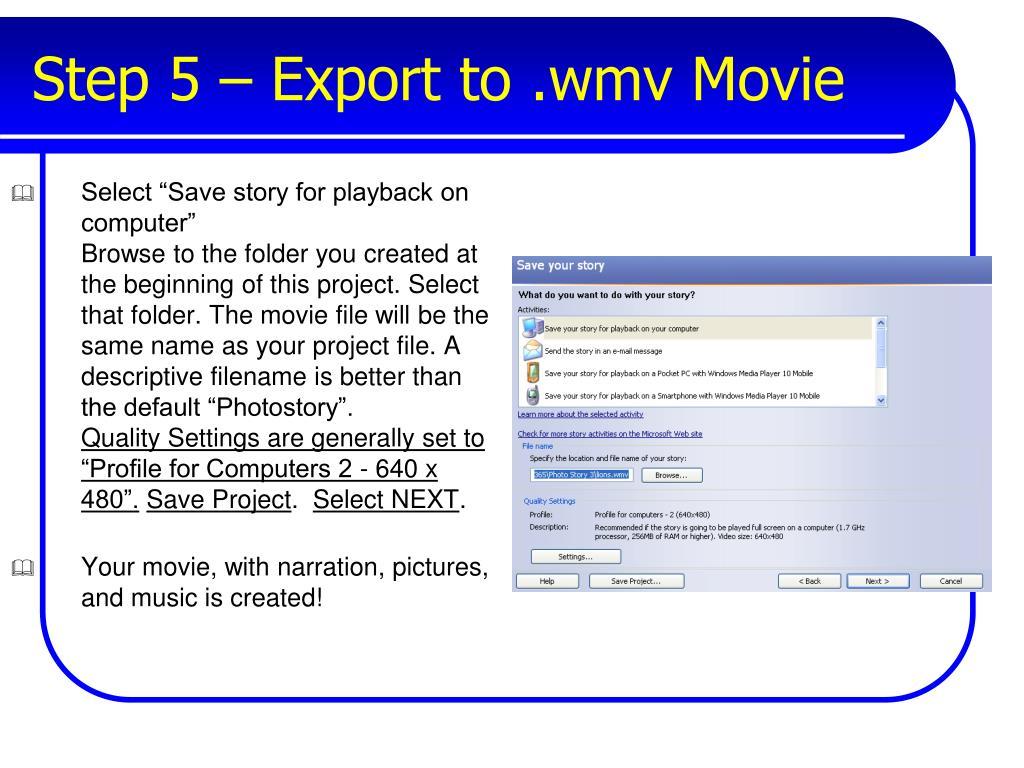 Step 5 – Export to .wmv Movie