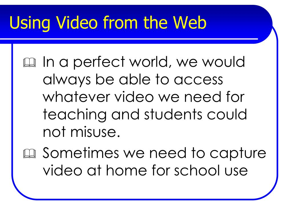 Using Video from the Web