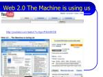 web 2 0 the machine is using us