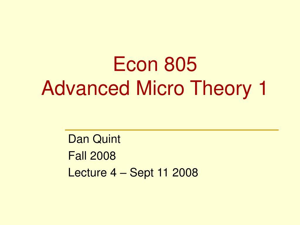 econ 805 advanced micro theory 1 l.