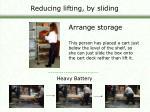 reducing lifting by sliding