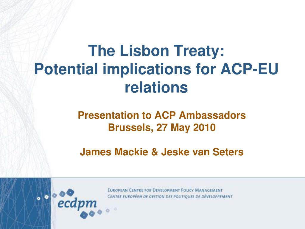 the lisbon treaty potential implications for acp eu relations l.