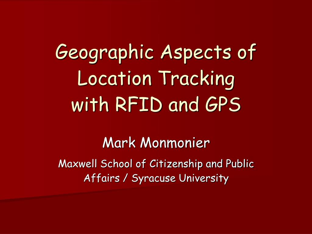 geographic aspects of location tracking with rfid and gps l.