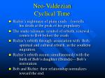 neo valdezian cyclical time