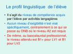 le profil linguistique de l l ve9