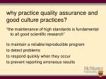 why practice quality assurance and good culture practices